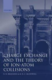 Charge Exchange and the Theory of Ion-Atom Collisions by B.H. Bransden image