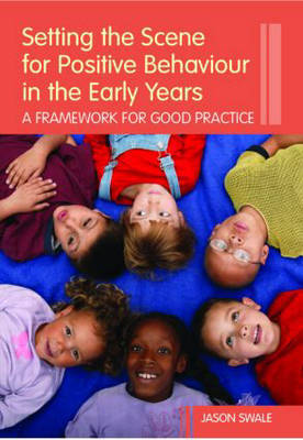 Setting the Scene for Positive Behaviour in the Early Years by Jason Swale image
