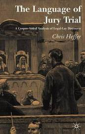 The Language of Jury Trial by Chris Heffer
