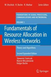 Fundamentals of Resource Allocation in Wireless Networks by Slawomir Stanczak