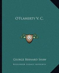 O'Flaherty V. C. by George Bernard Shaw