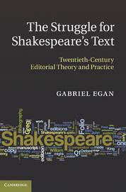 The Struggle for Shakespeare's Text by Gabriel Egan