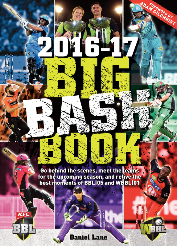 Big bash Book 2016-17 by Daniel Lane
