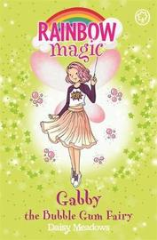 Rainbow Magic: Gabby the Bubble Gum Fairy by Daisy Meadows