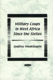 Military Coups in West Africa Since the Sixties by Godfrey Mwakikagile image