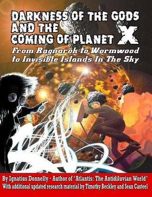 Darkness of the Gods and the Coming of Planet X by Ignatus Donnelly