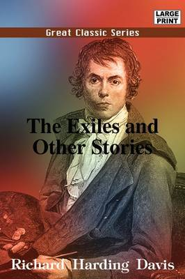 The Exiles and Other Stories by Richard Harding Davis
