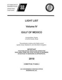 Light List Volume IV, 2018 - Gulf of Mexico by Us Department of Homeland Security