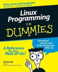Linux Programming For Dummies by Jim Keogh