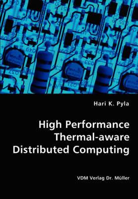 High Performance Thermal-Aware Distributed Computing by Hari K. Pyla image