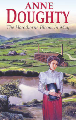 The Hawthorns Bloom in May by Anne Doughty