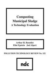 Composting Municipal Sludge by Arthur A. Benedict