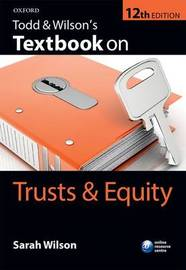 Todd & Wilson's Textbook on Trusts & Equity by Sarah Wilson
