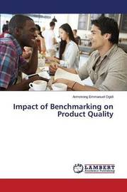 Impact of Benchmarking on Product Quality by Ogidi Armstrong Emmanuel