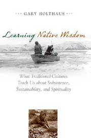 Learning Native Wisdom by Gary Holthaus