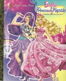 Barbie: The Princess and the Popstar by Mary Tillworth