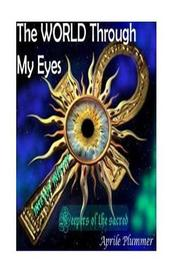The World Through My Eyes - Keepers of the Sacred (Mirror) by Mrs Aprile M Plummer