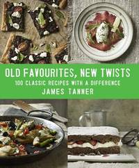 Old Favourites, New Twists by James Tanner