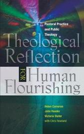 Theological Reflection for Human Flourishing by Helen Cameron