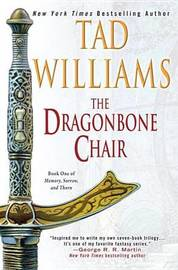 The Dragonbone Chair (Memory, Sorrow & Thorn #1) by Tad Williams
