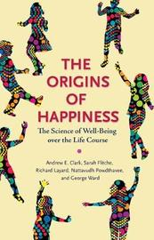 The Origins of Happiness by Andrew E. Clark