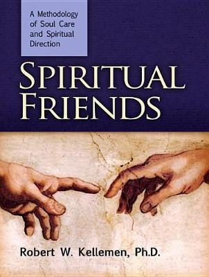 Spiritual Friends by Robert W Kelleman