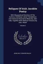 Reliques of Irish Jacobite Poetry by John Daly