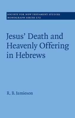 Jesus' Death and Heavenly Offering in Hebrews by R.B. Jamieson image
