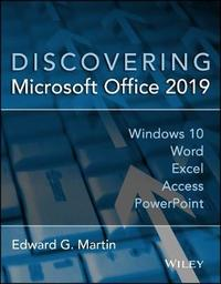 Discovering Microsoft Office 2019 by Edward G. Martin