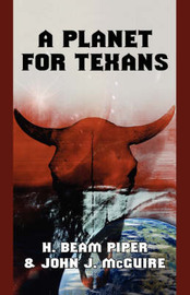 A Planet for Texans by H Beam Piper image