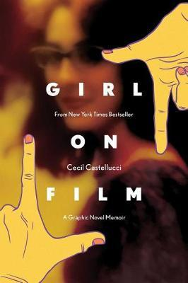Girl on Film Original Graphic Novel by Cecil Castellucci