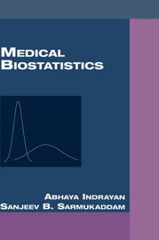 Medical Biostatistics by Abhaya Indrayan