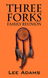 Three Forks Family Reunion by Lee Adams image