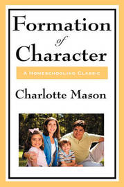 Formation of Character by Charlotte Mason
