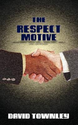 The Respect Motive by David Townley image