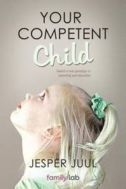Your Competent Child by Jesper Juul