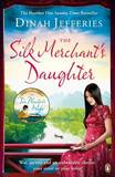 The Silk Merchant's Daughter by Dinah Jefferies