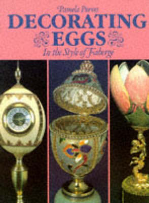 Decorating Eggs in the Style of Faberge by Pamela Purves