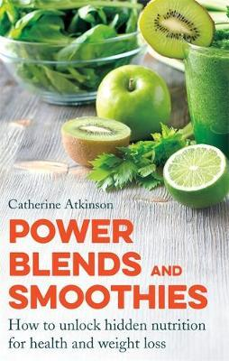 Power Blends and Smoothies by Catherine Atkinson image