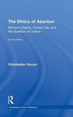 The Ethics of Abortion by Christopher Kaczor image