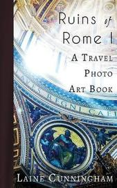 Ruins of Rome I by Laine Cunningham