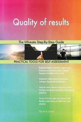 Quality of Results the Ultimate Step-By-Step Guide by Gerardus Blokdyk image