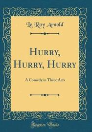 Hurry, Hurry, Hurry by Le Roy Arnold image