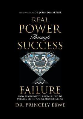 Real Power Through Success and Failure by Dr Princely Ebwe