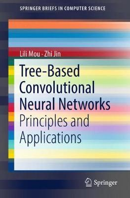 Tree-Based Convolutional Neural Networks by Lili Mou