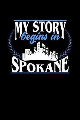 My Story Begins in Spokane by Dennex Publishing