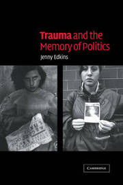 Trauma and the Memory of Politics by Jenny Edkins image