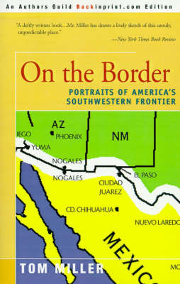 On the Border: Portraits of America's Southwestern Frontier by Tom Miller image