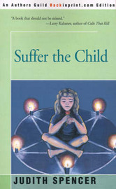 Suffer the Child by Judith Spencer image