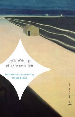 Mod Lib Basic Writings Of Existentialism by Gordon Marino
